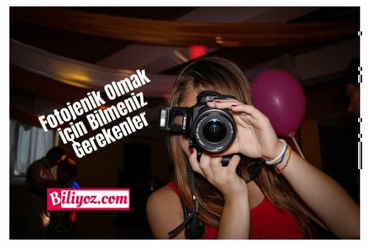 fotojenik olmak