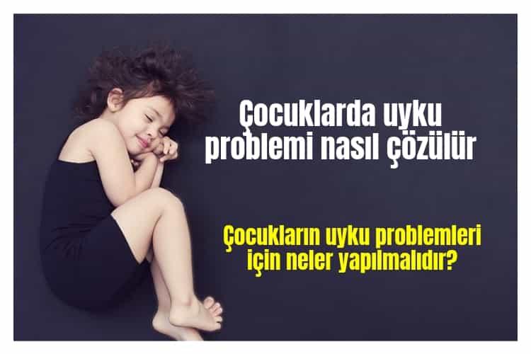 Çocuğun Uyku Problemi Nasıl Çözülür